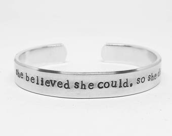 She believed she could so she did: hand stamped aluminum  inspirational quote cuff