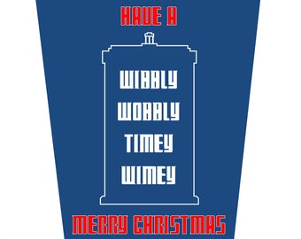 Have A Wibbly Wobbly Timey Wimey Merry Christmas Card