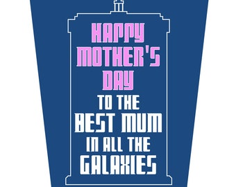 Happy Mother's Day To The Best Mum In All the Galaxies Mother's Day Card