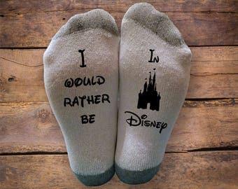 I Would Rather Be In Disney- Printed SOCKS - Christmas - Birthday - Gift - Novelty - Disney World - Disney Land