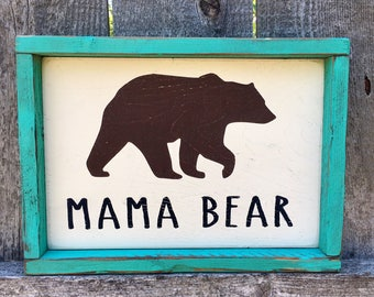 Mama Bear Wood Sign | Farmhouse Decor Rustic Wood Handpainted Mama Bear Sign | Mother's Day Birthday Gift | Camping Decor | Bear Decor