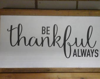Be Thankful Always sign with barnwood frame