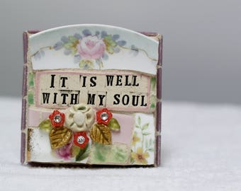 It is Well Withe MY Soul,  mosaic wall art, gift