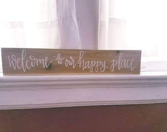 Welcome to Our Happy Place wood sign
