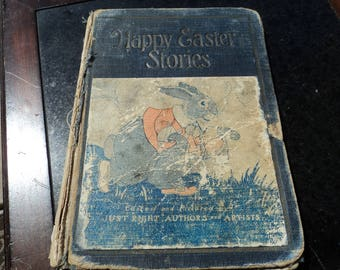 Happy Easter Stories/ Written by the Just Right Authors and Artists/circa 1926