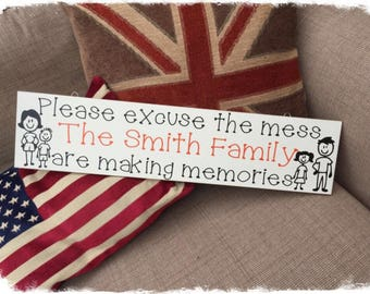 Please Excuse the Mess Wooden Sign Personalised with your family name