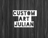 Custom Art Julian