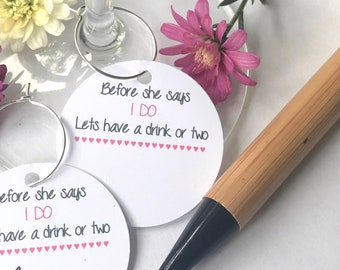 """10 x """"Before she says I DO lets have a drink or two"""" name place card for your champagne glass- Hen Part/ Bridal Shower"""