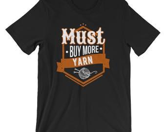 Must Buy More Yarn Hobby Homemaking Unisex T-Shirt