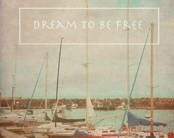 Sailboat Sailing Journey Quote Photography - Inspirational Saying Phrase Word Wall Decor - Fine Art Print Weathered Old Beautiful Square