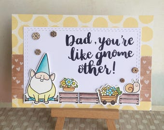 Handmade Layered Father's Day Card #1707 - You're Like Gnome Other