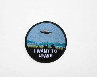 Flying Saucer Embroidered Patch, I want to leave, Iron on Patch, Spaceship, UFO patch, UFO Saucer, Alien Spaceship,