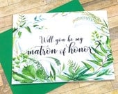 Matron of honor proposal card - will you be my matron of honor card - flower girl - bridesmaid - maid of honor - greenery - SECRET GARDEN