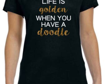 Life is golden with a doodle tee