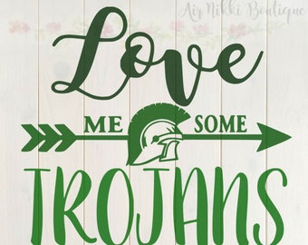 Love Me Some Trojans, SVG, PNG, DXF files, instant download