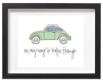 On My Way To Better Things Customizable Typography Caligraphy Poster Print Quote