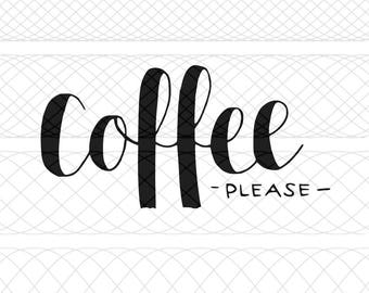 Coffee Please SVG, PNG, and STUDIO3 Cut Files for Silhouette Cameo/Portrait and Cricut Explore DIY Craft Cutters