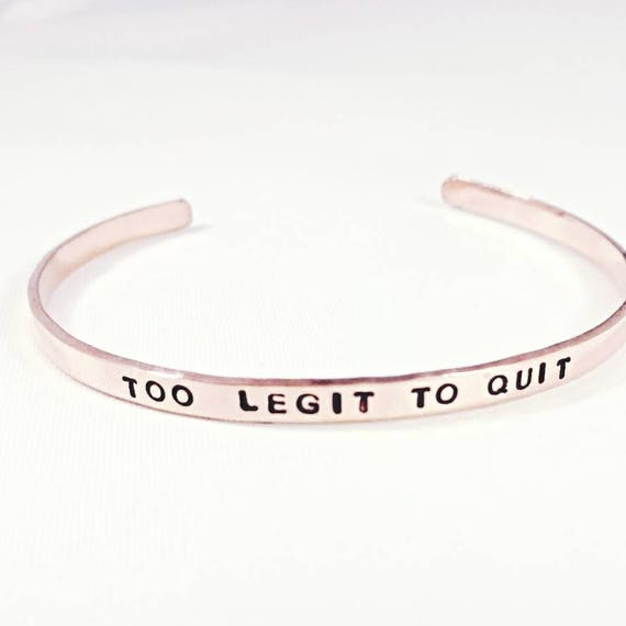 Too Legit To Quit Bracelet Handstamped Brass Or Copper Cuff