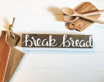 Break Bread Wood Sign | Reclaimed Wood Sign | Acts 2:46 Break Bread Together | Christian Sign | Dining Room Decor