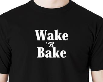 Wake n bake t shirt.
