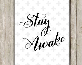 8x10 Stay Awake Print, Sleep Art, Typography Wall Printable, Quote Art Printable, Modern Wall Art, Home Decor, Instant Digital Download