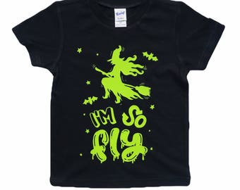 I'm So Fly halloween tee for infants, toddlers, children / witch shirt / halloween shirt