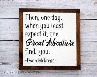 Wooden Sign - Great Adventure Ewan McGregor Quote Framed