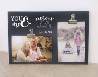 Christmas Gift For Sister, Personalized Picture Frame Sisters Gift, Custom Photo Frame  {You & Me}  Girls Bedroom Decor,  Sister Frame