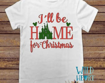 I'll Be Home For Chrismtas Shirt, Disney Christmas Shirt, Christmas Disney Shirt, Christmas Shirt, Disney Christmas, Mickey Mouse, Castle