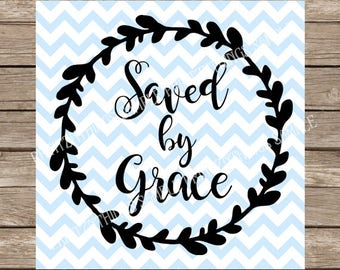 Saved by Grace svg, Bible svg, Bible, Wreath svg Christian svg, Christian, Religious svg, Religious, svg file, svg silhouette cut file dxf