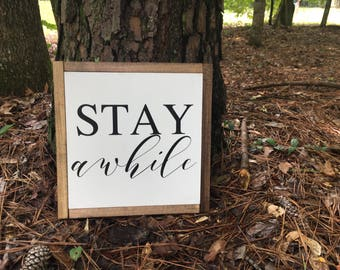 """12"""" x 12"""" Stay Awhile - Wood Sign"""