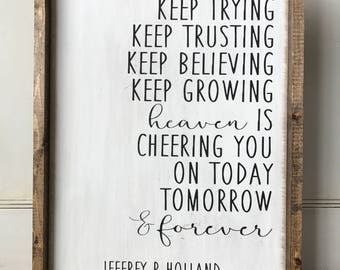 Heaven Is Cheering You On--Farmhouse-Style Wood Sign--LDS--Conference Quote--Elder Holland