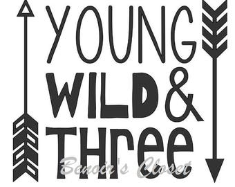Young Wild and Three SVG File, Vector, Cricut, Silhouette - instant download
