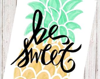 Be Sweet Pineapple Digital Art File for Immediate Download