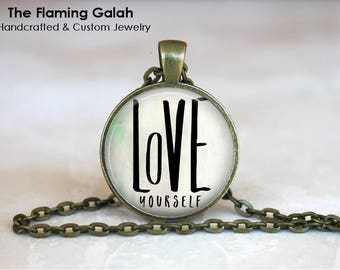 LOVE YOURSELF Pendant • You Are Enough • You Are Loved • Inspiration • Love Who You Are • Gift Under 20 • Made in Australia (P1548)
