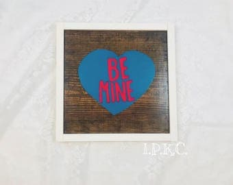Be Mine Conversation Heart, Valentines Day, Valentines Decor, Valentines Sign, Valentines Dag Sign, Valentines Day Decor, Wedding Decor