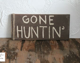 Gone Huntin' Sign / Gone Hunting / Man Cave Sign / Country Home Decor / Hunting Decor / Farmhouse Wood Sign / Rustic Home Decor