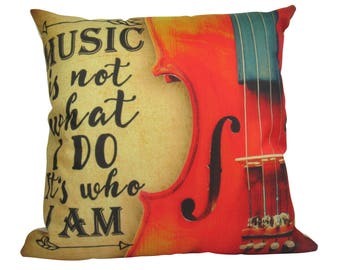 Music is not what I Do who I Am- Pillow Cover