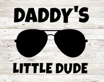 Boy svg, Kid svg, Baby svg, Daddy's Little Dude, Silhouette Cameo Cut Files, Silhouette Cameo SVG, Circut SVG, Svg Sale