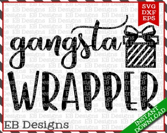 Gangsta Wrapper Christmas Cut File (SVG, EPS and DXF)