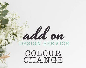 Service Add On: Custom Colour Change / Recolour / Custom Colours / Personalized Design by Mint Imprint ADD ON
