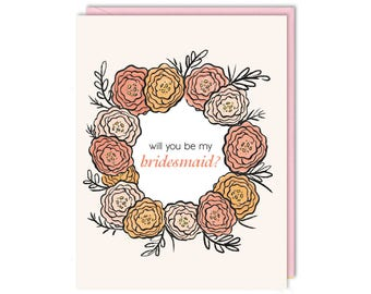 Will You Be My Bridesmaid - Floral Wedding -  Greeting Card