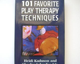 101 Favorite Play Therapy Techniques by Heidi Kadson and Charles Schaefer, Eds., first edition, play therapy, psychology, 1997