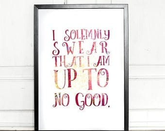 SALE - 25% OFF - Harry Potter Print, I solemnly swear that I am up to no good, giclee art print, wall decor, J.K Rowling