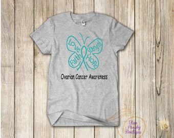 Teal Ovarian Cancer/ Awareness Shirt/ Ovarain Cancer Awareness/ Support/ Butterfly shirt/ Strength/ Hope/Love/ Faith/ Ladies shirt/ Teal