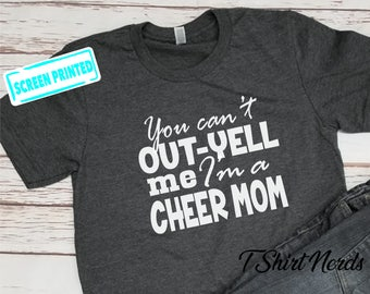 Cheer Mom Shirt, Cheer Mom T-Shirt, Can't out-yell Me