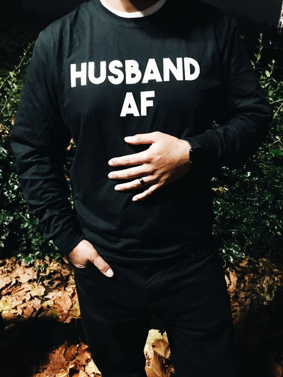 Husband AF t shirt | husband t shirt | husband gift | groom gift | gift for the groom