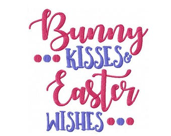 Bunny Kisses and Easter Wishes Machine Embroidery Digital Download