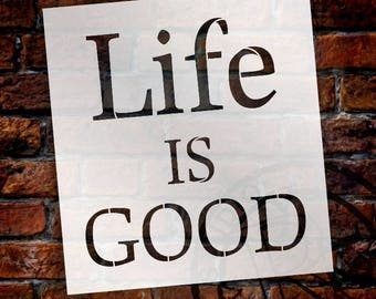 Life Is Good - Simple  - Word Stencil - Select Size - STCL2117 - by StudioR12