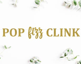 POP fizz CLINK (CS) - glitter banner / drink bar / champagne / mimosa / party decoration / photo backdrop
